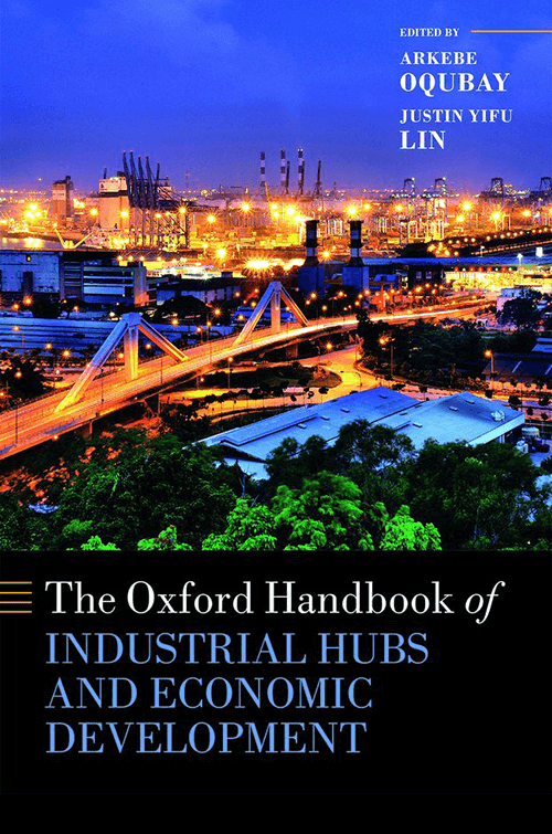 The Oxford Handbook of Industrial Hubs and Economic Policy